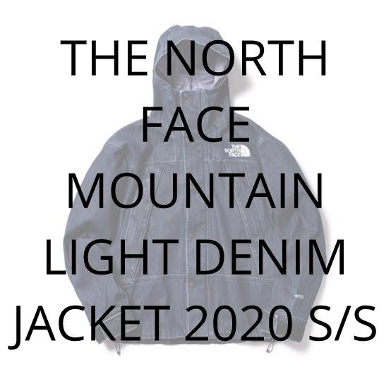 THE NORTH FACE MOUNTAIN LIGHT DENIM JACKET 2020 S/S (ザ・ノース・フェイス マウンテン ライト デニム ジャケット 2020年 春夏) [NP12032]